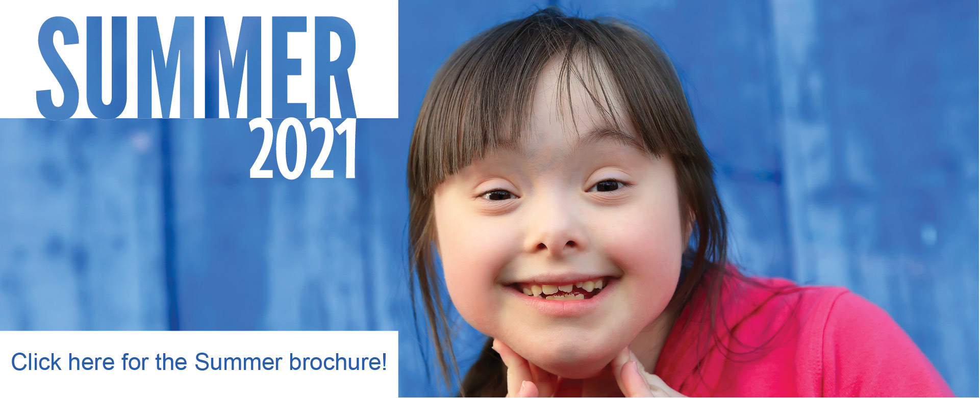 SSSRA Summer 2021 brochure cover. Image of a young girl smiling. Text on image says Summer 2021 and to click on the image for the Summer brochure.