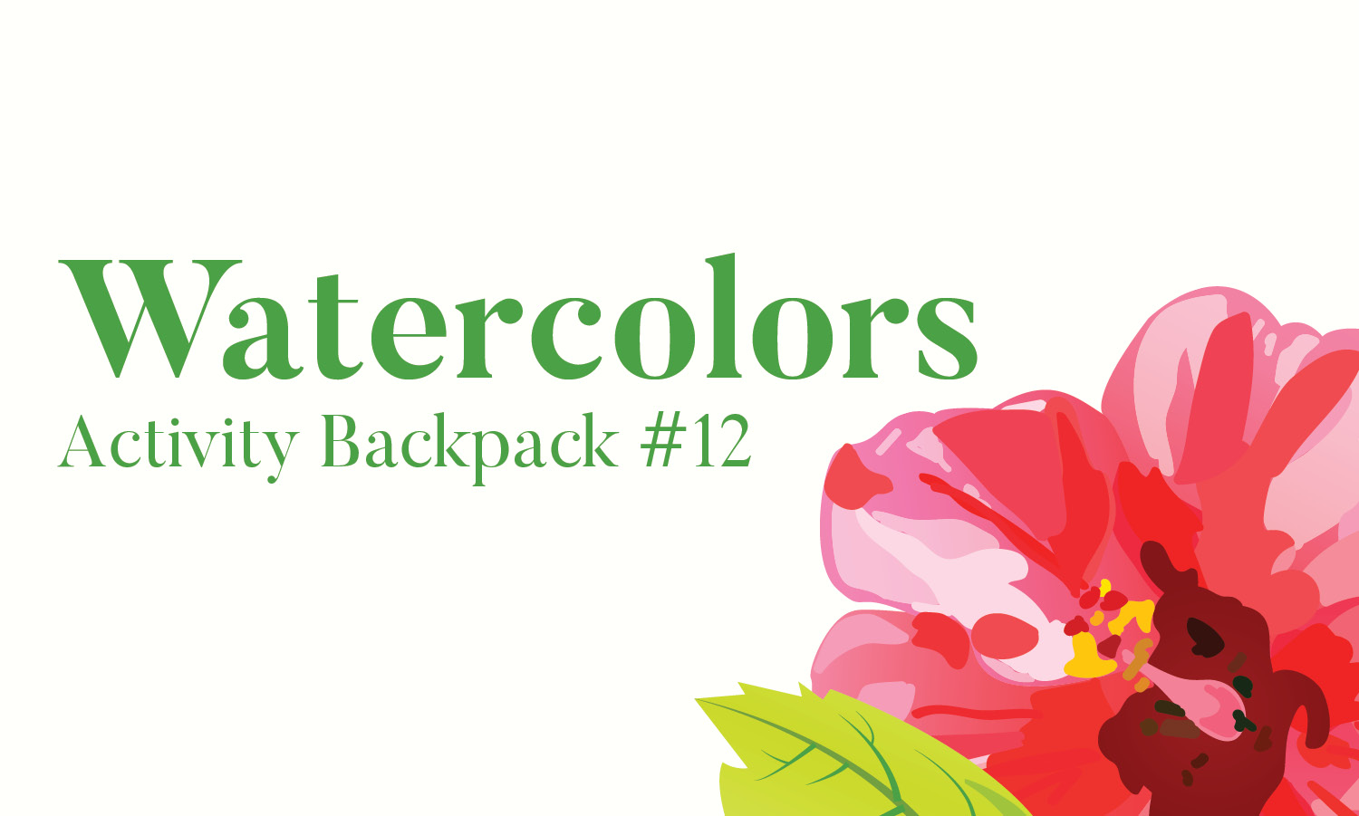 Red and pink watercolor flower in lower right corner. Text on the left of the illustration says Watercolors, Activity Backpack #12.